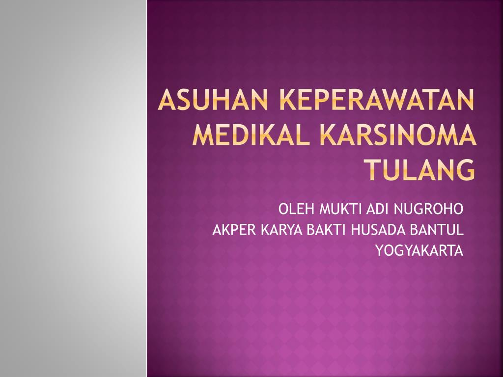 Ppt Asuhan Keperawatan Medikal Karsinoma Tulang Powerpoint