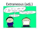 extraneous adj