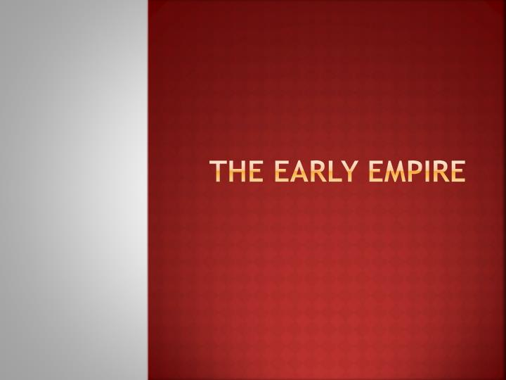 the early empire n.