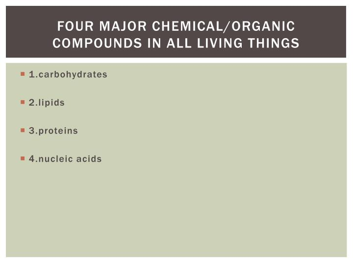 Four major chemical organic compounds in all living things