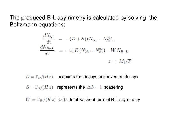 The produced B-L asymmetry is calculated by solving  the