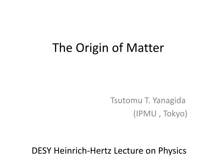 The origin of matter