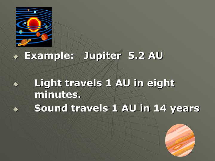 Example:   Jupiter  5.2 AU