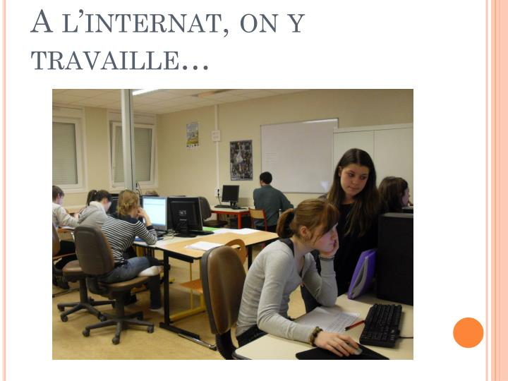 A l'internat, on y travaille…