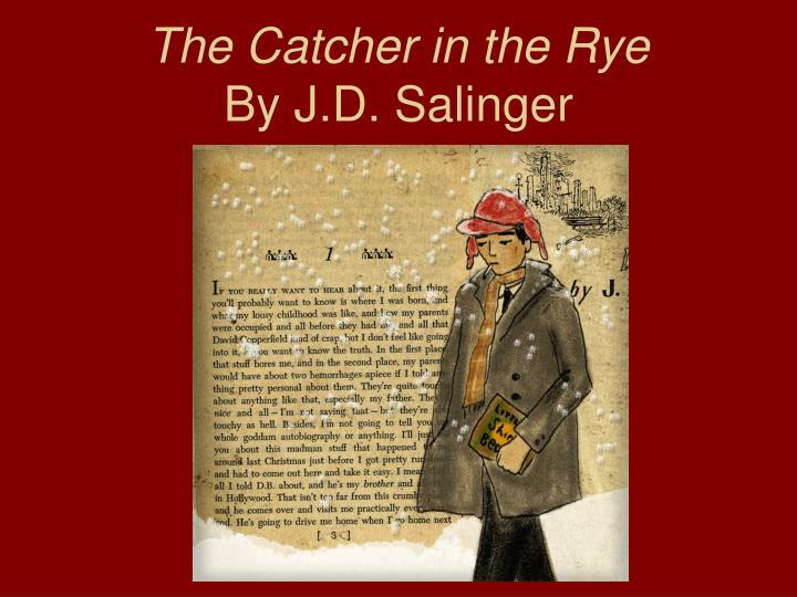 an analysis of the main character in the catcher in the rye by jd salinger Free summary and analysis of the events in j d salinger's the catcher in the rye that won't make you snore we promise.