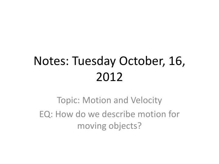 notes tuesday october 16 2012 n.