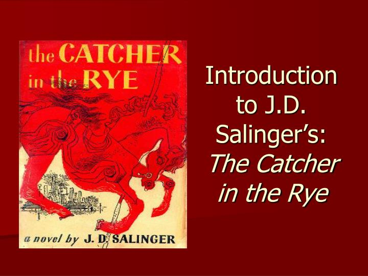 j d salinger's catcher in the rye Get free homework help on j d salinger's the catcher in the rye: book summary, chapter summary and analysis, quotes, essays, and character analysis courtesy of cliffsnotes.