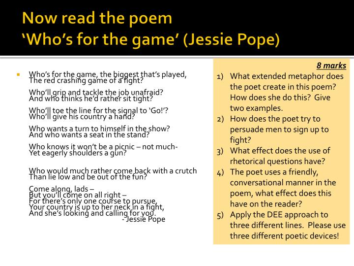 who s for the game jessie pope This poem shares a similar theme with much of pope's other work, particularly who's for the game here, she levels accusations of cowardice against those who choose not to enlist.