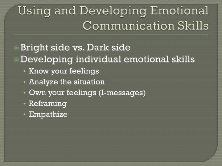 Using and Developing Emotional Communication Skills