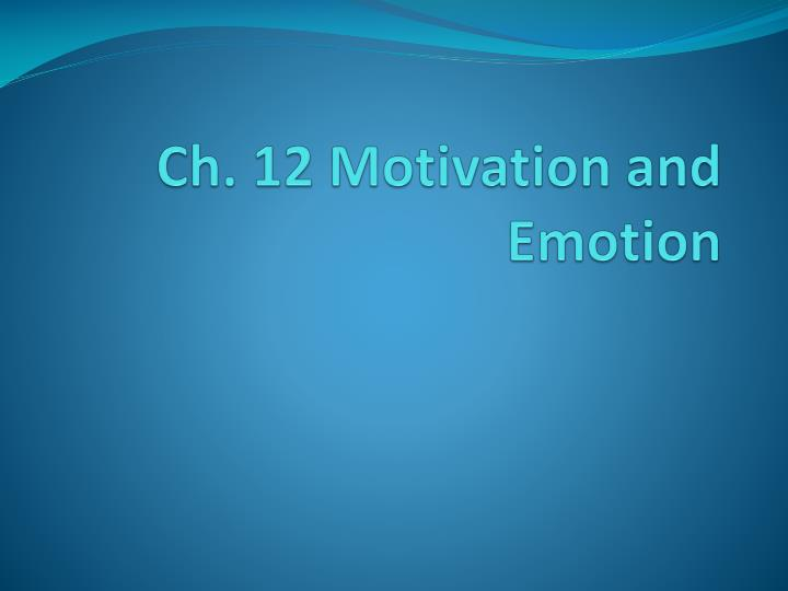 ch 12 motivation and emotion n.