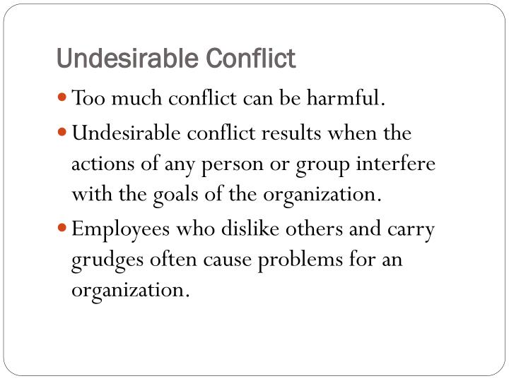 Undesirable Conflict
