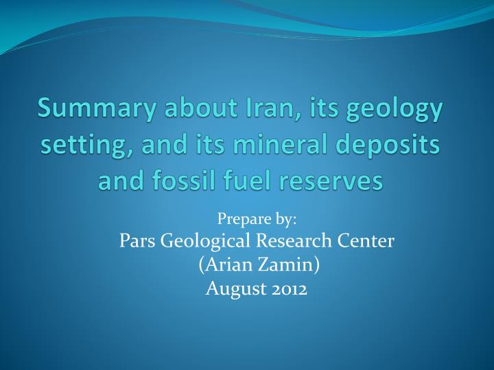 summary about iran its geology setting and its mineral deposits and fossil fuel reserves