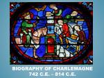 biography of charlemagne 742 c e 814 c e
