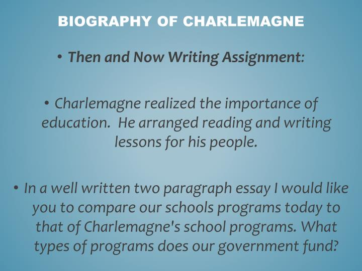 College Essay Paper Format Then And Now Writing Assignment Narrative Essay Example High School also Essay About Health Ppt  Biography Of Charlemagne  Ce   Ce Powerpoint  How To Write An Essay With A Thesis