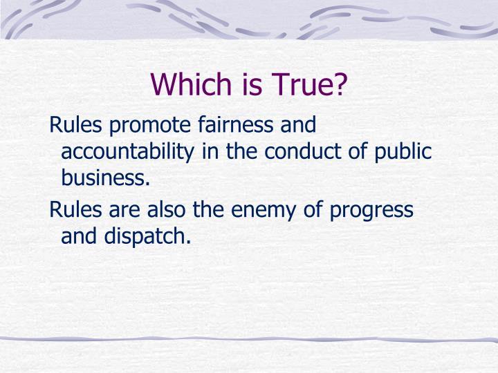 Which is True?