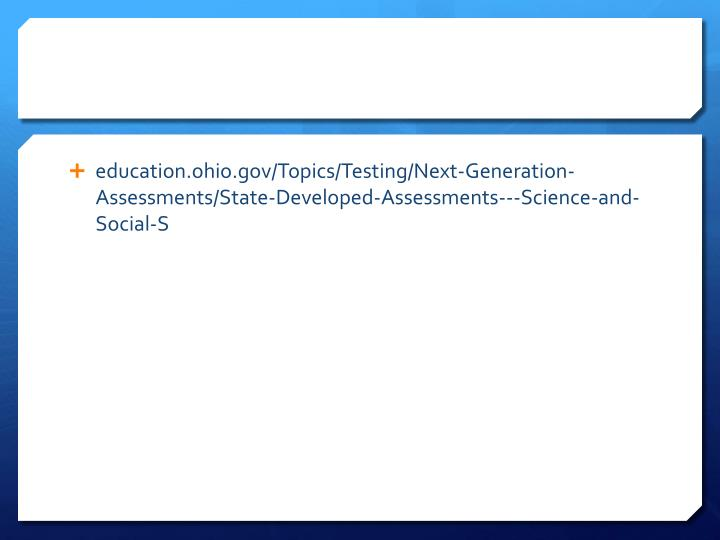 education.ohio.gov/Topics/Testing/Next-Generation-Assessments/State-Developed-Assessments---Science-and-Social-S