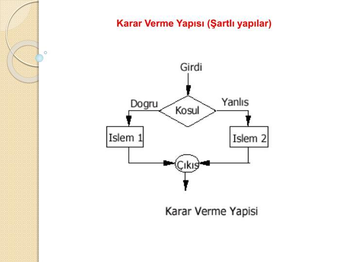 Karar Verme Yapısı (Şartlı yapılar)
