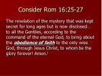 consider rom 16 25 27