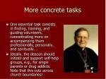 more concrete tasks