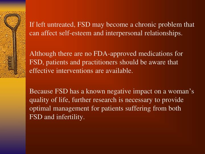 If left untreated, FSD may become a chronic problem that can affect self-esteem and interpersonal relationships.