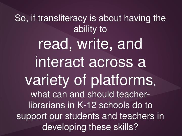 So, if transliteracy is about having the ability to