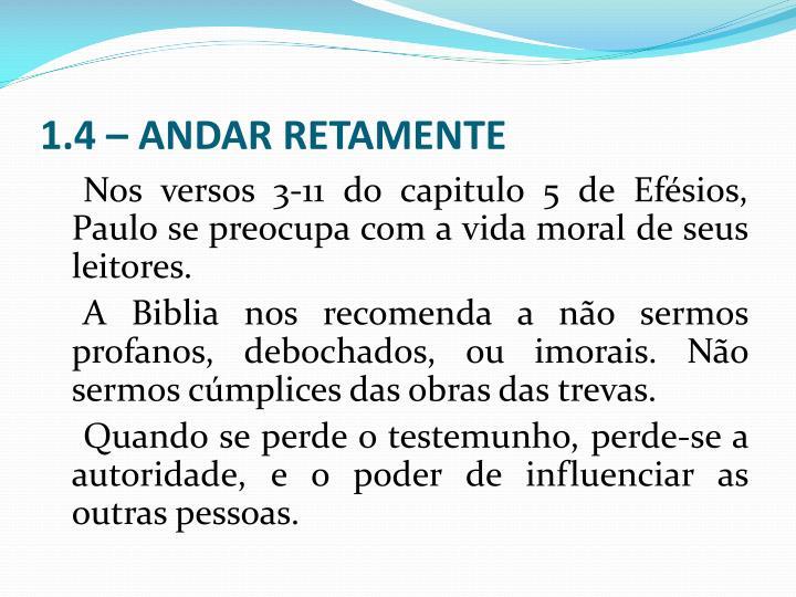 1.4 – ANDAR RETAMENTE