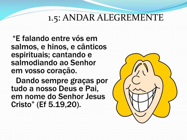 1.5: ANDAR ALEGREMENTE