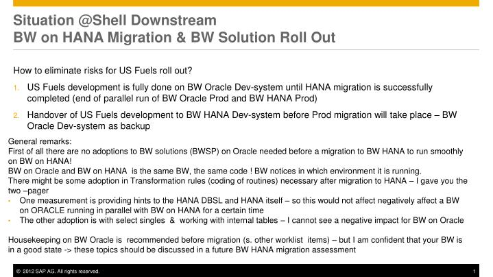 Situation @shell downstream bw on hana migration bw solution r oll o ut1