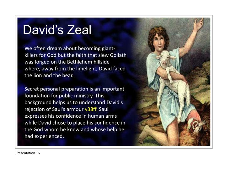 We often dream about becoming giant-killers for God but the faith that slew Goliath was forged on the Bethlehem hillside where, away from the limelight, David faced the lion and the bear.