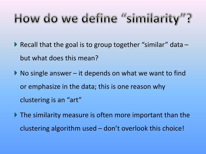 "How do we define ""similarity""?"