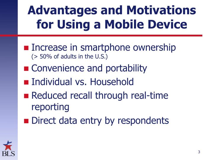 Advantages and motivations for using a mobile d evice