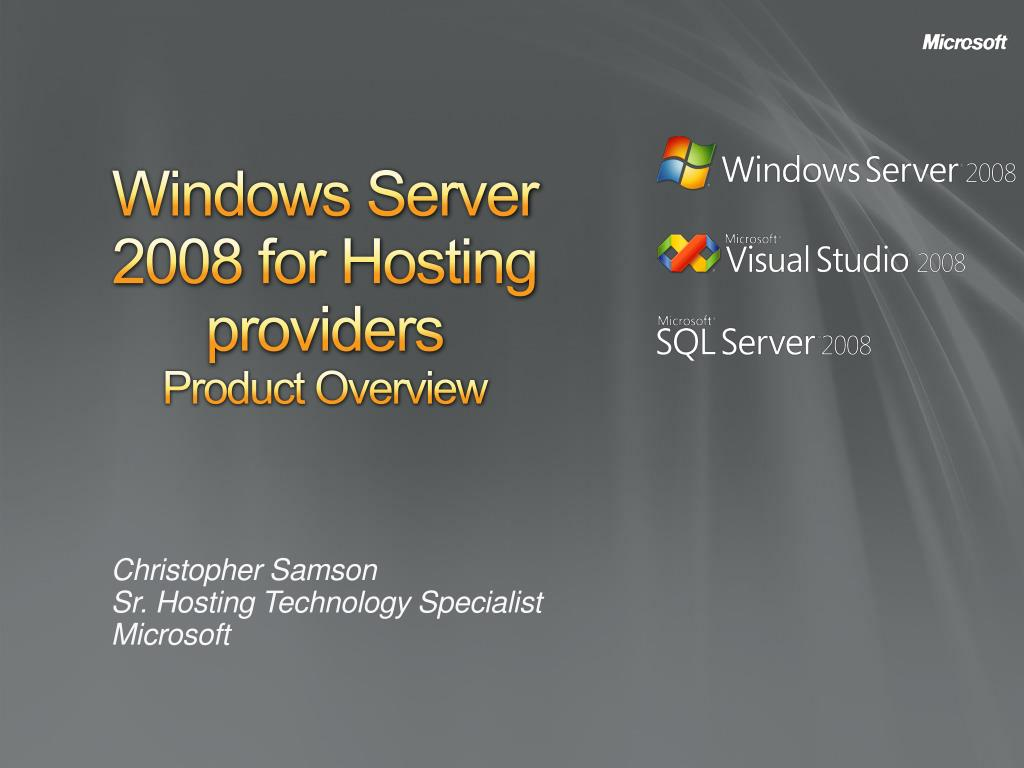 Ppt windows server 2008 for hosting providers product overview.