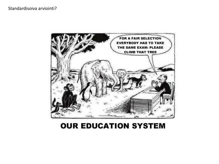 Standardisoiva arviointi?