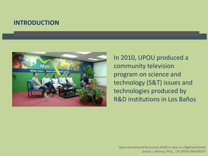 In 2010, UPOU produced a community television