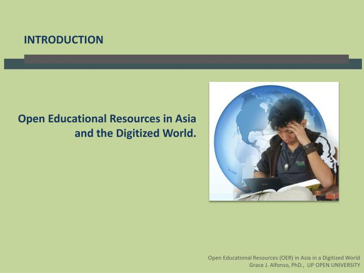 Open Educational Resources in Asia and the Digitized World.