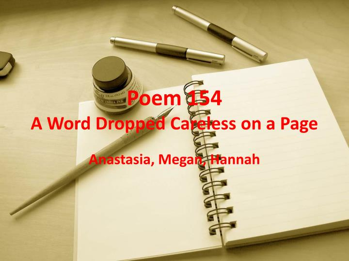 poem 154 a word dropped careless on a page n.