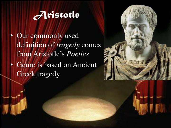 aristotles basic principles of tragedy in his poetics Aristotle's poetics - epic and tragedy that the structure of the epic should be modeled on dramatic principles aristotles six elements of.