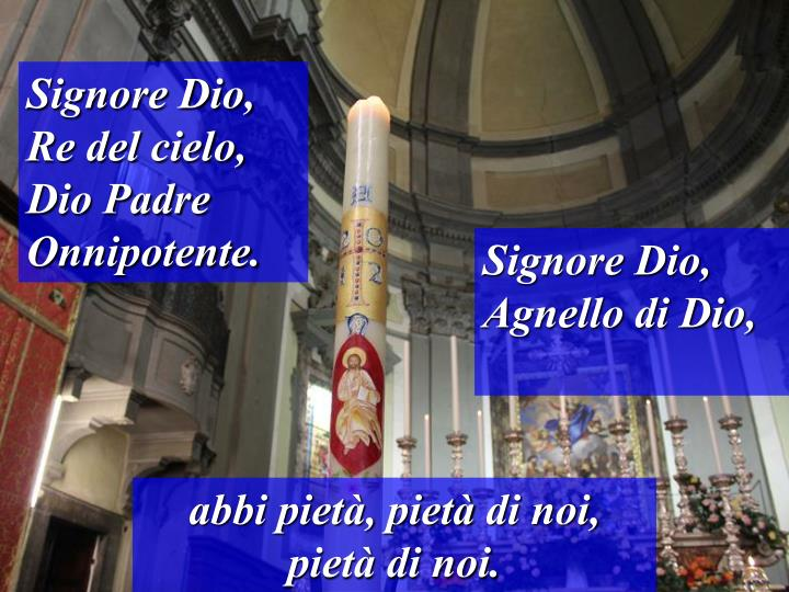 Signore Dio, Re del cielo, Dio Padre Onnipotente.