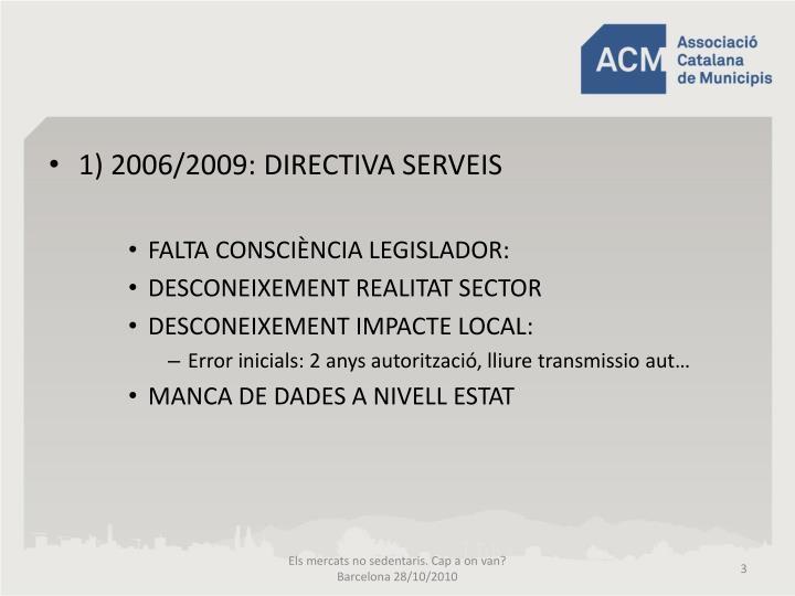 1) 2006/2009: DIRECTIVA SERVEIS
