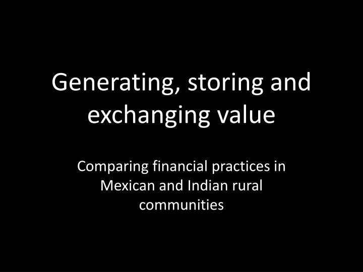 g enerating storing and exchanging value n.