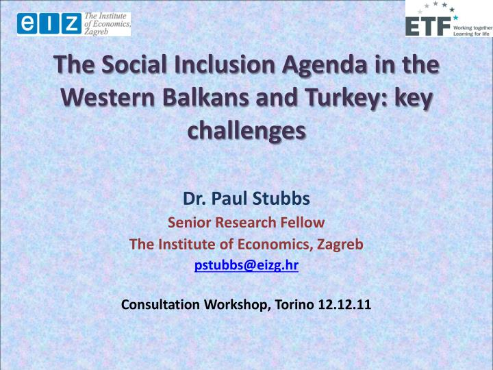the social inclusion agenda in the western balkans and turkey key challenges