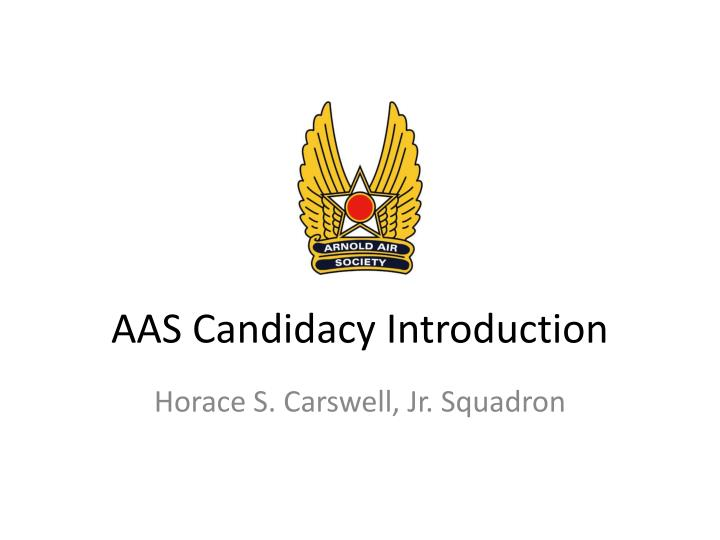 Aas candidacy introduction