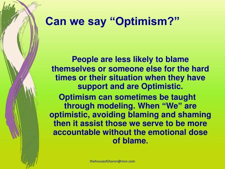 "Can we say ""Optimism?"""