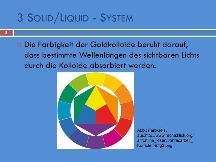 3 Solid/Liquid - System