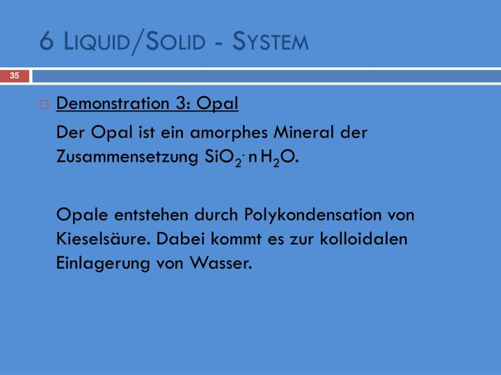 6 Liquid/Solid - System