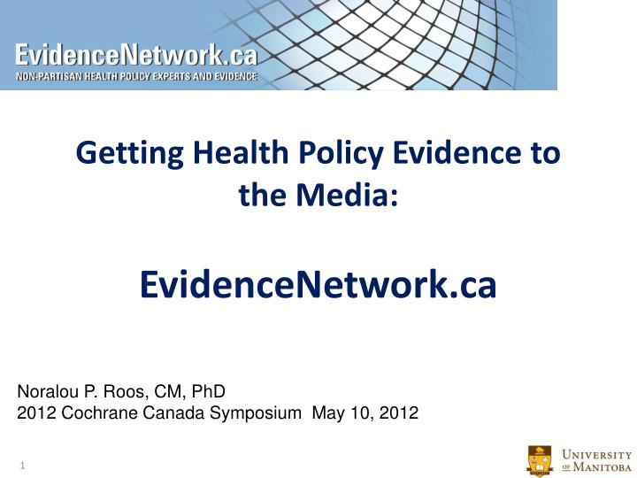 Getting health policy evidence to the media evidencenetwork ca