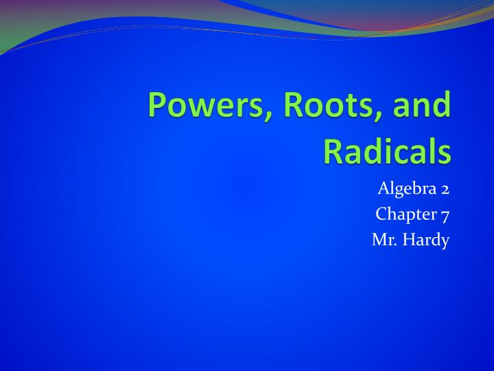 powers roots and radicals n.