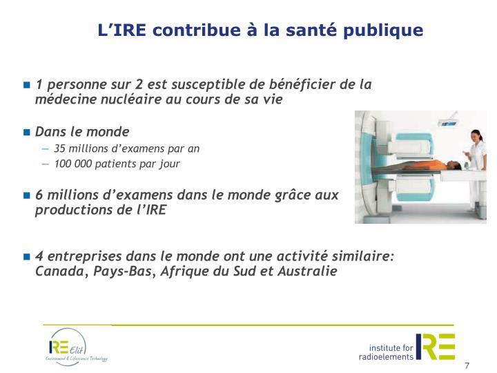 L'IRE contribue à la santé publique