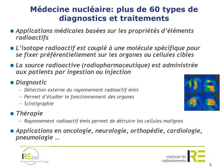 Médecine nucléaire: plus de 60 types de diagnostics et traitements