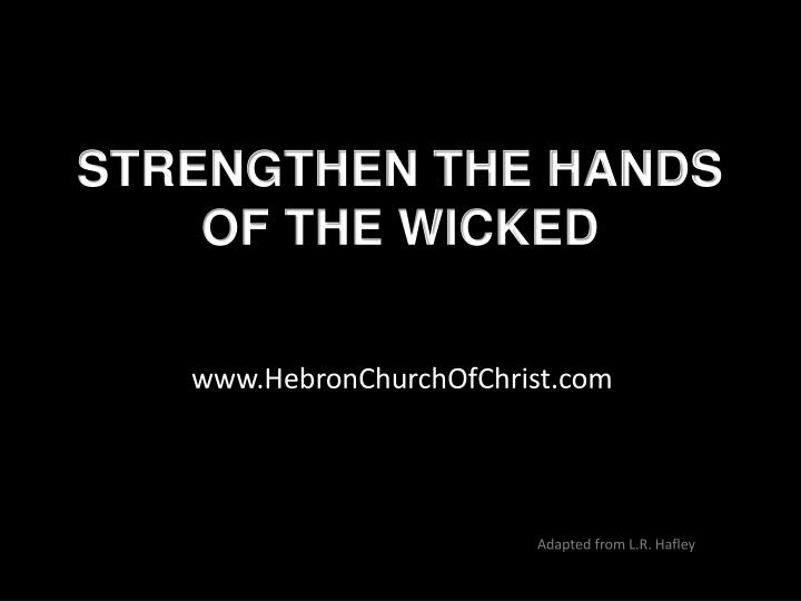 STRENGTHEN THE HANDS